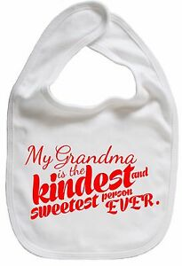 "Grandmother Baby Bib ""My Grandma is the kindest sweetest person EVER"" Gran Gift"