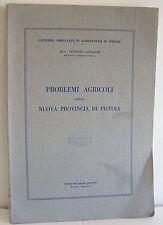 1927 PROBLEMI AGRICOLI NELLA NUOVA PROVINCIA DI PISTOIA Agricoltura Toscana
