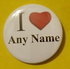 "VALENTINE'S DAY/BIRTHDAY PERSONALIZED BUTTON/PIN- ""I LOVE"" CUSTOMIZED - NEW!"