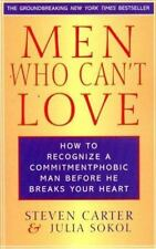 Men Who Can't Love: How to Recognize a Commitmentphobic Man Before He Breaks
