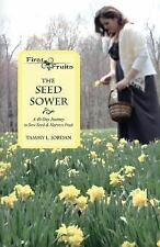 Seed Sower : A 40-Day Journey to Sow Seed and Harvest Fruit: By Jordan, Tammy...