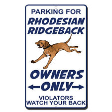 Parking For Rhodesian Ridgeback Owners Only Violators Watch Your Back  Sign
