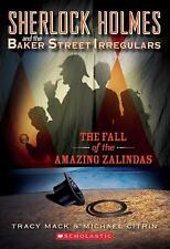 Sherlock Holmes and the Baker St. Irregulars: Fall of the Amazing Zalindas 1...