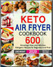 Keto Air Fryer Cookbook – 600 Amazingly Easy -- [PDF/Eb00k] New Cookbook 2020