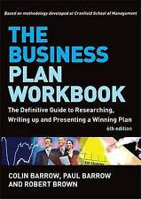 The Business Plan Workbook: The Definitive Guide to Researching, Writing Up and