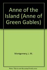 Anne of the Island (Anne of Green Gables) By L. M. Montgomery. 9780553406214