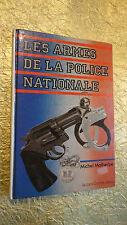 POLICE  LE ARMES DE LA POLICE NATIONALE.        JACQUES GRANCHER 1983