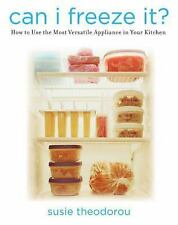 Can I Freeze It?: How to Use the Most Versatile Appliance in Your Kitc-ExLibrary