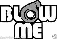 "Blow Me Turbo 6"""" Vinyl Decal Window Car Vehicle Sticker Emblem JDM Euro"