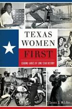 Texas Women First: Leading Ladies of Lone Star History (American Heritage), McLe