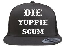 DIE YUPPIE SCUM TRUCKER HAT outlaw biker punk rock surfer skate boarder scene