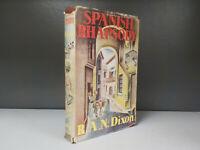 Spanish Rhapsody R A N Dixon 1955 1st Edition ID860