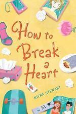 How to Break a Heart by Stewart, Kiera in Used - Very Good