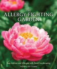 The Allergy-Fighting Garden: Stop Asthma and Allergies with Smart Landscaping, O