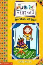 Amazing Days Of Abby Hayes, The #04: Have Wheels, Will Travel ( Mazer, Anne ) Us