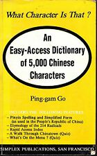 What Character is That? :Dictionary of 5,000 Chinese Characters by Ping-Gam Go