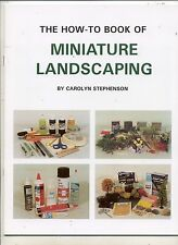 The How-To Book of Miniature Landscaping - by Carolyn Stephenson