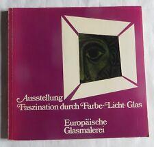 Ausstellung Faszination durch Farbe – Licht – Glas – 1977 –