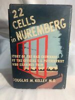 22 CELLS IN NUREMBERG Dr. D. Kelley 1st Ed 1947 HC/DJ NAZI WAR CRIME Rare Signed