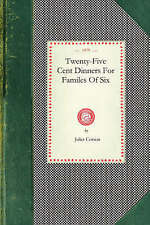 NEW Twenty-Five Cent Dinners (Cooking in America) by Juliet Corson