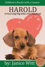 Harold : A Very Long Dog with a Very Big Heart by Janice Witt (2013, Paperback)