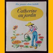 Collection Mon Premier Album Hachette CATHERINE AU JARDIN Jeanne Hives 1971