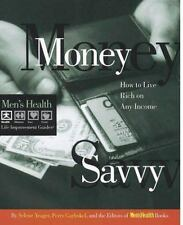 Money Savvy: How to Live Rich on Any Income (Men's Health Life Improvement Guide