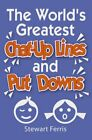 The World's Greatest Chat-up Lines and Put-Downs by Ferris, Stewart Paperback