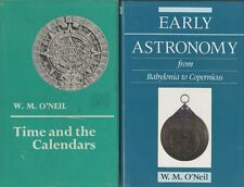 Early Astronomy, Time and the Calendars by W.M. O'Neil - 2 books!