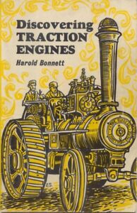 Discovering Traction Engines by Harold Bonnett Shire Publications Pub. 1975