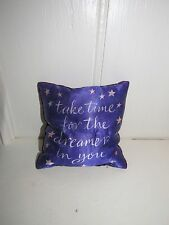 """Pillow Decorative Chollis & Roos """"5"""" Take Time For The Dreamer In You"""
