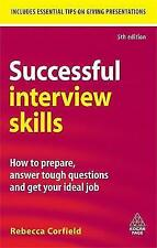 Successful Interview Skills: How to Prepare, Answer Tough Questions BOOK