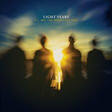 Light Years - I'll See You When I See You [CD]