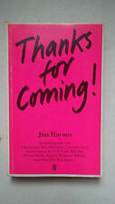 Jim Haynes Thanks for Coming   1984 First Edition. signed