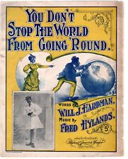 You Don't Stop the World From Going Round 1899 Large Format Sheet Music