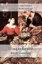 El Sagaz Estacio, Marido Examinado by Alonso Jerónimo de Salas Barbadillo...
