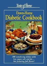 Taste of Home Down Home Diabetic Cookbook: 300 Tantalizing Dishes With Less Suga