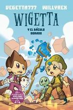 WIGETTA Y EL BßCULO DORADO / WIGETTA AND THE GOLDEN STAFF - VEGETTA777/ WILLYREX