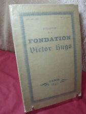 BULLETIN DE LA FONDATION VICTOR HUGO 1930-1931-1932