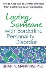 Loving Someone with Borderline Personality Disorder: How to Keep Out-of-