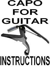 Capo For Guitar Instructions Lessons DVD. There's A LOT More Here Than You Think