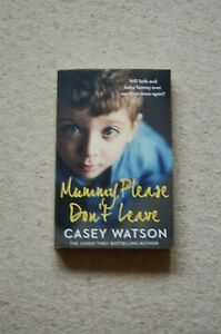 MUMMY PLEASE DONT LEAVE BY CASEY WATSON TRUE STORY BOOK ABOUT FOSTERING 2021