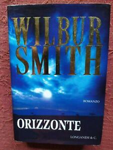 ORIZZONTE di WILBUR SMITH - LONGANESI PRIMA EDIZIONE 2003
