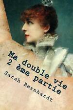 Ma Double Vie 2 Eme Partie by Sarah Bernahardt (2015, Paperback, Large Type)
