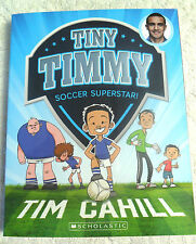 PROOF! TIM CAHILL SIGNED COPY *NEW BOOK* TINY TIMMY SOCCER SUPERSTAR