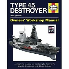 Royal Navy Type 45 Destroyer Manual: An Insight into Operating and Maintaining the Royal Navy's Largest and Most Powerful Air Defence Destroyer by Jonathan Gates (Hardback, 2013)