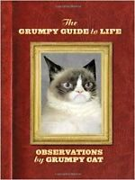 The Grumpy Guide to Life: Observations By Grumpy Cat by Grumpy Cat