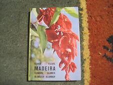 L.O. FRANQUINHO & A. DA COSTA: Madeira fleurs  (Flore de Madère)