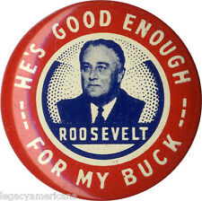1944 Franklin Roosevelt GOOD ENOUGH for MY BUCK Picture Campaign Button (4956)