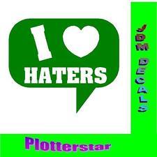 I love Haters nr3 Hater JDM Sticker aufkleber oem Power fun like Shocker